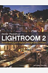 Lightroom 2: Streamlining Your Digital Photography Process Paperback