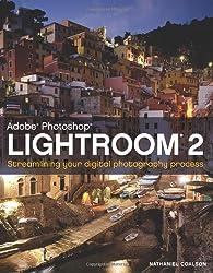 Lightroom 2: Streamlining Your Digital Photography Process