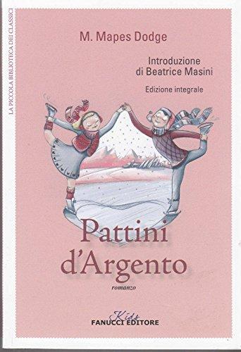 Pattini D'Argento Di M. Mapes Dodge, I° Ed. Fanucci 2014