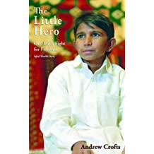 The Little Hero: One Boy's Fight for Freedom - Iqbal Masih's Story by Andrew Crofts (2006-06-15)