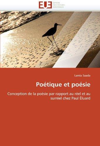 Po????tique et po????sie: Conception de la po????sie par rapport au r????el et au surr????el chez Paul ????luard (French Edition) by Lamia Saada (2011-02-15)