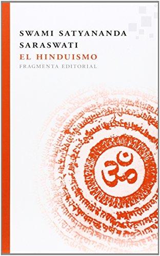 El Hinduismo (Fragmentos) por Swami Satyananda Saraswati