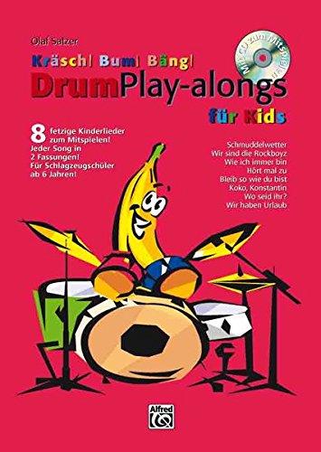 Kräsch! Bum! Bäng! / Schlagzeugschule für Kinder: Kräsch! Bum! Bäng! Drum Playalongs für Kids: 8 fetzige Kinderlieder zum Mitspielen