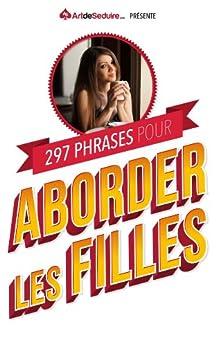 297 Phrases pour Aborder les Filles par [ArtdeSeduire.com]