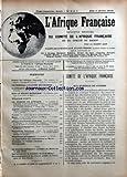 AFRIQUE FRANCAISE (L') du 01/06/1915 - LE COMITE DE L'AFRIQUE FRANCAISE - LE GENERAL GOURAUD - LE GENERAL LYAUTEY EN FRANCE - L'AFRIQUE DE DEMAIN - LETTRE DE SIR HARRY JOHNSON - SUR LE FRONT MAROCAIN - WILLIAM PONTY - LA GUERRE EN AFRIQUE - ALGERIE - TUNISIE - MAROC - SENEGAL - POSSESSIONS ESPAGNOLES / LA RETRAITE DU GENERAL MARINA - ITALIE ET LYBIE...