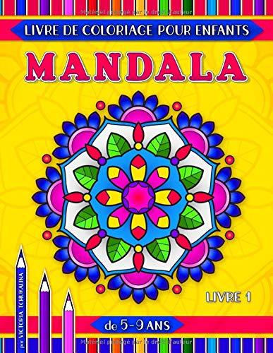 Mandala livre de coloriage pour enfants de 5-9 ans: 31 pages avec mandalas faciles et plus avancés de motifs géométriques, floraux et animaux par Victoria Tchukalina
