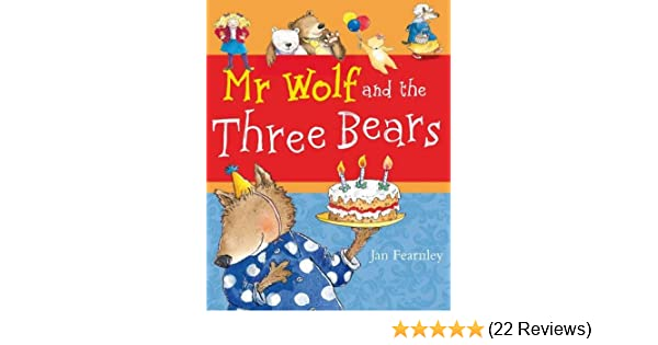 Mr Wolf And The Three Bears Mr Wolf Series Amazon Jan