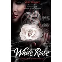 Scent of a White Rose: Volume 1