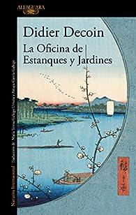 La Oficina de Estanques y Jardines par Didier Decoin