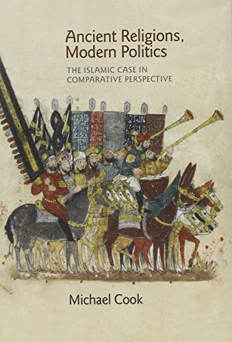 Ancient Religions, Modern Politics: The Islamic Case in Comparative Perspective