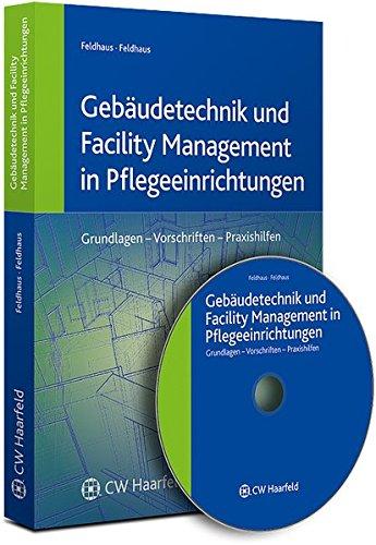 Gebäudetechnik und Facility Management in Pflegeeinrichtungen: Handbuch für die betriebliche Praxis
