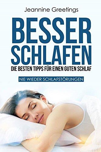 Besser Schlafen: Die besten Tipps für einen guten Schlaf: Nie wieder Schlafstörungen