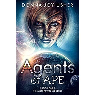 Agents of APE (Book One in The Alien Private Eye Series) (English Edition)