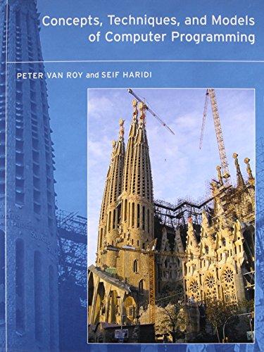 Concepts, Techniques, and Models of Computer Programming (The MIT Press) por Peter Van (University Catholique De Louvain) Roy
