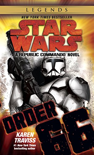 Order 66: Star Wars Legends (Republic Commando): A Republic Commando Novel (