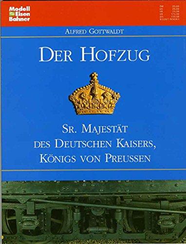 Der Hofzug Sr. Majestät des Deutschen Kaisers, Königs von Preussen