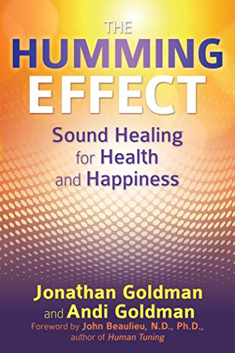 The Humming Effect: Sound Healing for Health and Happiness (English Edition) de [