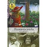 Fantasticando. Con CD Audio formato MP3