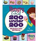 200 Under 200: 200 Recipes Under 200 Calories (Hungry Girl) Lillien, Lisa ( Author ) Apr-14-2009 Paperback