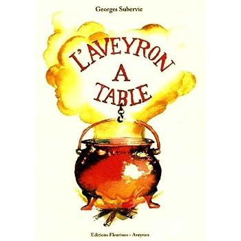 L'Aveyron à table : histoires et recettes de cuisine aveyronnaise