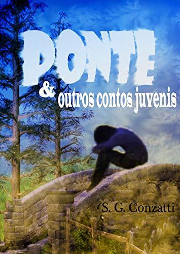Ponte & outros contos Juvenis: (Edição Especial Contos Juvenis) (Portuguese Edition) -