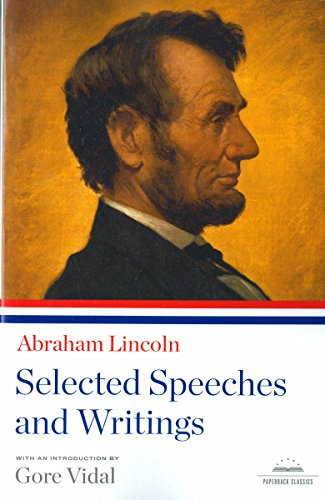 Abraham Lincoln: Selected Speeches and Writings: A Library of America Paperback Classic (English Edition) - Vidal-sammlung