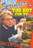 Jerry Springer: Too Hot for TV! [Import allemand]