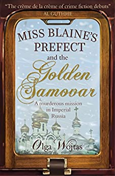 Miss Blaine's Prefect and the Golden Samovar by [Wojtas, Olga]
