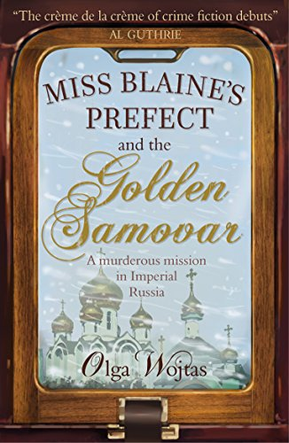 Miss Blaine's Prefect and the Golden Samovar by [Wjotas, Olga]