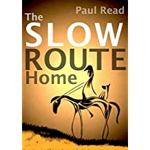The Slow Route Home (The Radical Routes Series Book 1)