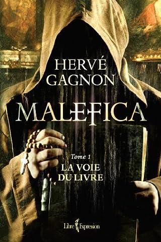 Gagnon Malefica - Malefica V 01 la Voie du