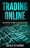 TRADING ONLINE: Investire in Borsa su Internet