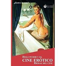 Hollywood y el cine erótico: Diosas del cine