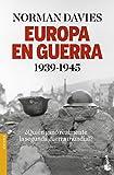 Europa En Guerra. 1939-1945 (Divulgación. Historia) (Tapa blanda)
