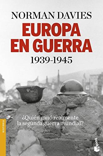 Europa en guerra 1939-1945 (Divulgación. Historia) por Norman Davies