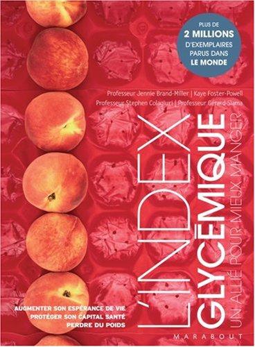 L'index glycémique : un allié pour mieux manger par Jennie Brand-Miller, Kaye Foster-Powell, Stephen Colagiuri, Gérard Slama