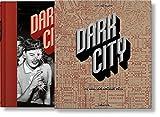Dark City. The Real Los Angeles Noir -
