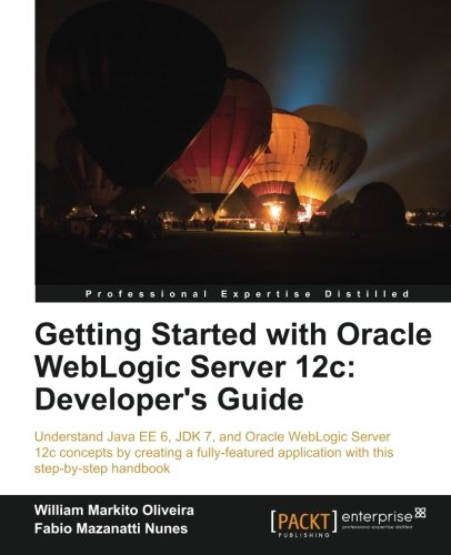 Getting Started with Oracle Weblogic Server 12c: Developer's Guide por Fabio Mazanatti Nunes