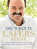 Geschenkidee  - Johann Lafer: Die Welt in Lafers Küche