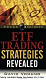 ETF Trading Strategies Revealed (Trade Secrets (Marketplace Books)) by David Vomund (2006-10-18)