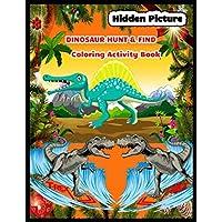 Hidden Picture DINOSAUR HUNT & FIND Coloring Activity Book: dinosaur  hidden pictures