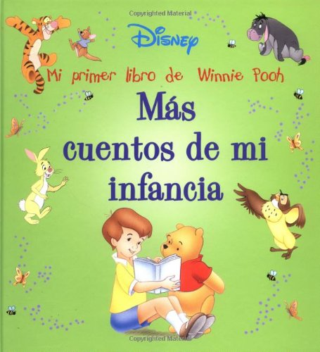 Mas Cuentos De Mi Infancia: Mi Primer Libro De Winnie Pooh (Disney Coleccion De Cuentos/Disney Storybook Collections (Spanish)) por Kathleen Weidner Zoehfeld
