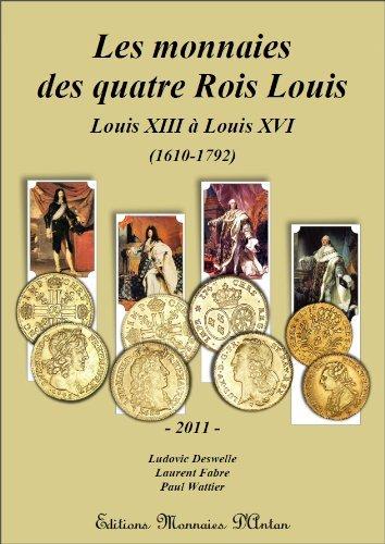Les monnaies des quatre Rois Louis
