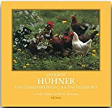 Glückliche Hühner. Eine Liebeserklärung an das Federvieh (Flechsig - Geschenkbücher) - Ursula Unterweger, Wolf D Unterweger