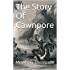 The Story Of Cawnpore