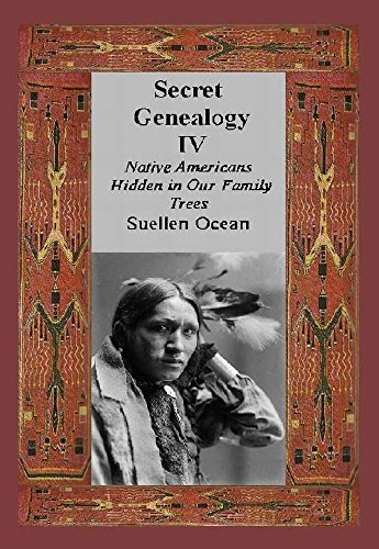 Secret Genealogy IV: Native Americans Hidden in Our Family Trees (Secret Genealogy Book Series 4) (English Edition) - Hose Cherokee