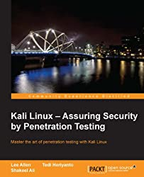 Kali Linux - Assuring Security by Penetration Testing
