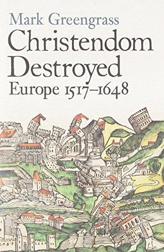 Christendom Destroyed: Europe 1517-1648: Europe 1500-1650 Bk. 5 (Allen Lane History) by Mark Greengrass (3-Jul-2014) Hardcover
