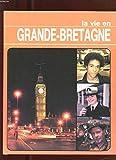 Telecharger Livres LA VIE EN GRANDE BRETAGNE (PDF,EPUB,MOBI) gratuits en Francaise