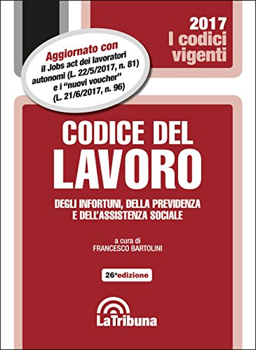 Codice del lavoro, degli infortuni, della previdenza e dell'assistenza sociale